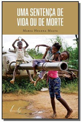 Uma Sentença de Vida ou de Morte - Malta,Maria Helena | Tagrny.org