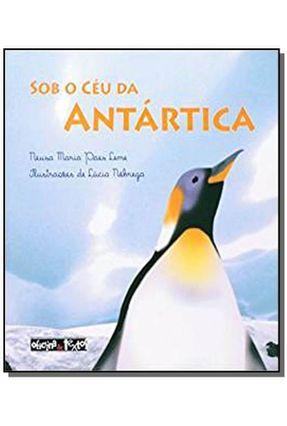 Sob o Céu da Antártica - Série Decifrando.a.terra.br - Leme,Neusa Maria Paes | Nisrs.org