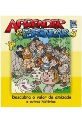Descubra o Valor da Amizade e Outras Histórias - Col. Aprender & Brincar - Vol. 5 - Sinodal | Hoshan.org