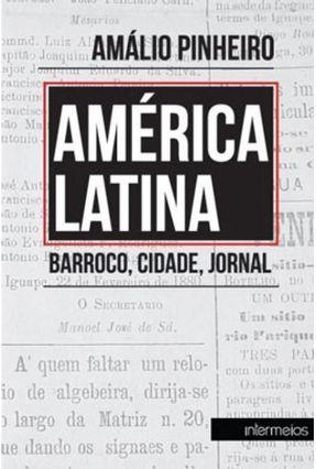 América Latina - Barroco, Cidade, Jornal - Pinheiro,Amálio   Hoshan.org
