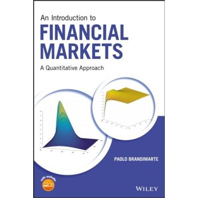 An Introduction to Financial Markets - A Quantitative Approach