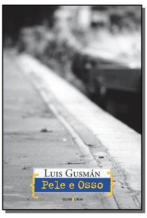 Pele e Osso - Gusman,Luis | Tagrny.org
