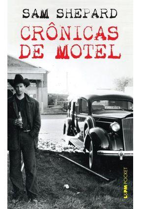 Crônicas de Motel - Pocket - Shepard,Sam | Tagrny.org