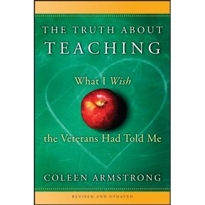 The Truth About Teaching - What I Wish the Veterans Had Told Me