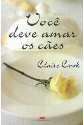 Você Deve Amar os Cães - Cook,Claire | Hoshan.org