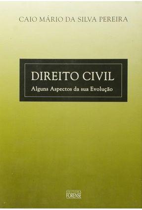 Direito Civil - Alguns Aspectos da Sua Evoluc - Pereira,Caio Mario da Silva | Hoshan.org