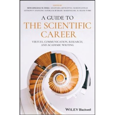 A Guide to the Scientific Career - Virtues, Communication, Research, and Academic Writing
