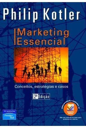 Marketing Essencial - Conceitos, Estratégias e Casos - 2ª Ed.2004 - Kotler,Philip | Hoshan.org