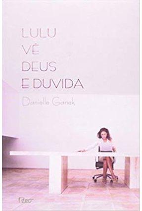 Lulu Vê Deus e Duvida - Ganek,Danielle | Hoshan.org