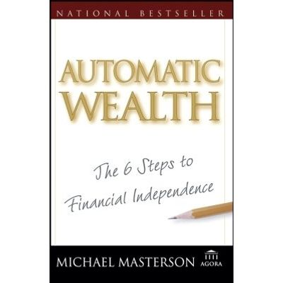 Automatic Wealth - The Six Steps to Financial Independence