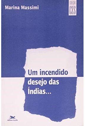 Um Incendido Desejo Das Índias - Vários Autores | Hoshan.org