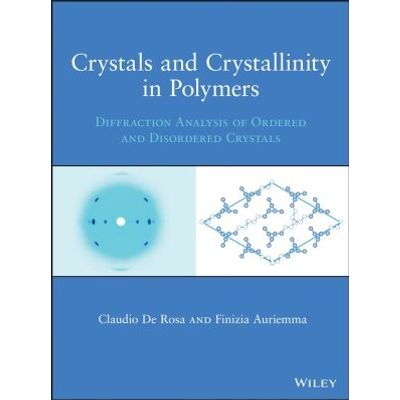 Crystals and Crystallinity in Polymers - Diffraction Analysis of Ordered and Disordered Crystals