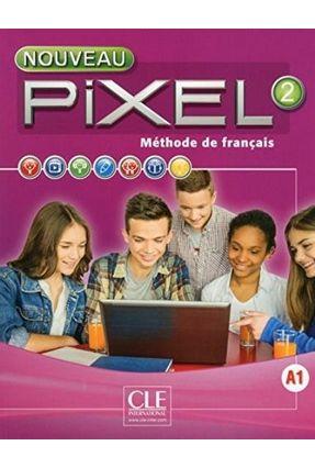 Nouveau Pixel 2 Livre Eleve - Schmitt,Sylvie | Tagrny.org