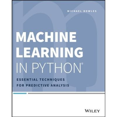 Machine Learning in Python - Essential Techniques for Predictive Analysis