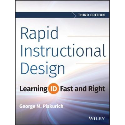 Rapid Instructional Design - Learning ID Fast and Right