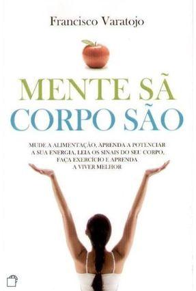 Mente Sã Corpo São - Francisco Varatojo   Hoshan.org