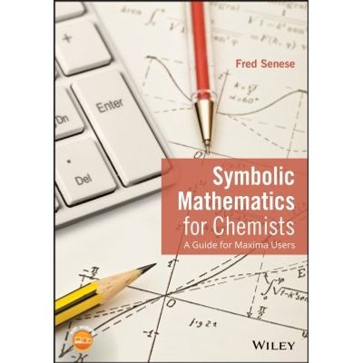 Symbolic Mathematics for Chemists - A Guide for Maxima Users