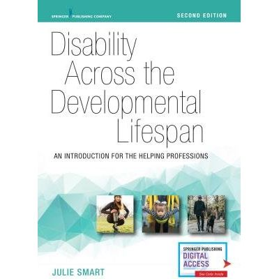 Disability Across The Developmental Lifespan, Second Edition - An Introduction For The Helping Professions