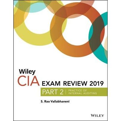 Wiley CIA Exam Review 2019, Part 2 - Practice Of Internal Auditing (Wiley CIA Exam Review Series)