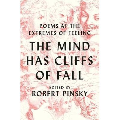 The Mind Has Cliffs Of Fall - Poetry At The Extremes Of Feeling