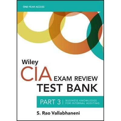 Wiley CIA Test Bank 2019 - Part 3, Business Knowledge For Internal Auditing (1-Year Access)