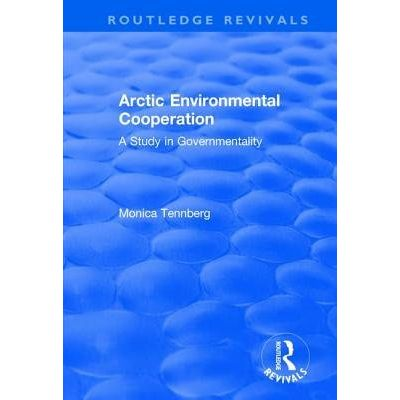Arctic Environmental Cooperation - A Study In Governmentality