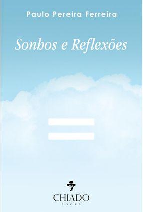 Sonhos E Reflexões - Ferreira,Paulo Pereira | Nisrs.org