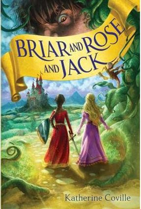 Briar And Rose And Jack - Coville,Katherine   Hoshan.org