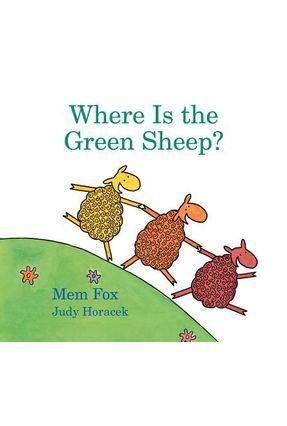 Where Is The Green Sheep? (Padded Board Book) - Fox,Mem   Hoshan.org