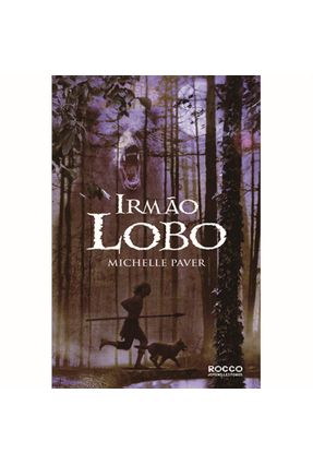 Irmão Lobo - Série Crônicas das Trevas Antigas - Paver,Michelle Paver,Michelle | Hoshan.org