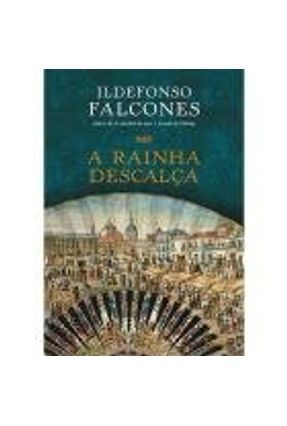 A Rainha Descalça - Falcones,Ildefonso Falcones,Ildefonso   Nisrs.org