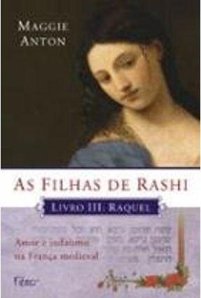 As Filhas de Rashi - Livro III - Raquel - Anton,Maggie | Hoshan.org