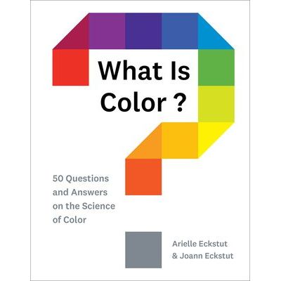 What Is Color? - 50 Questions And Answers On The Science Of Color