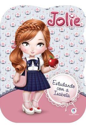 Jolie - Estudando Com A Isabela - Editora Ciranda Cultural pdf epub