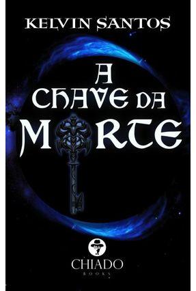 A Chave Da Morte - Santos, Kelvin pdf epub
