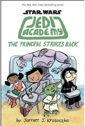 The Principal Strikes Back (Star Wars: Jedi Academy #6) - Krosoczka,Jarrett J | Hoshan.org