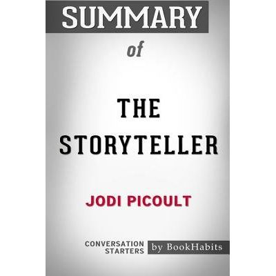 Summary Of The Storyteller By Jodi Picoult - Conversation Starters