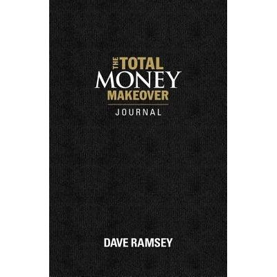 The Total Money Makeover Journal - A Guide For Financial Fitness