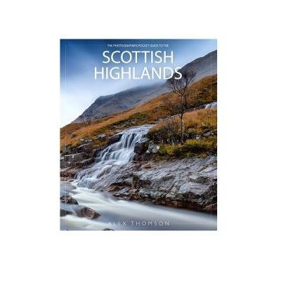 The Photographers Pocket Guide To The Scottish Highlands