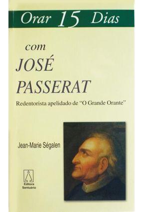 Orar 15 Dias Com José Passerat - Redentorista Apelidado De
