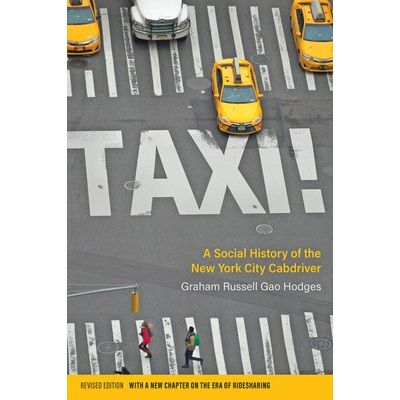 Taxi! - A Social History Of The New York City Cabdriver