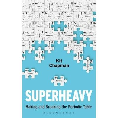 Superheavy - Making And Breaking The Periodic Table