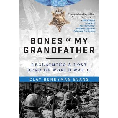 Bones Of My Grandfather - Reclaiming A Lost Hero Of WWII