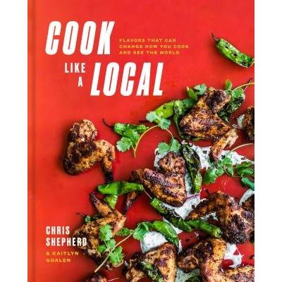 Cook Like A Local - Flavors That Can Change How You Cook And See The World