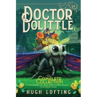 Doctor Dolittle The Complete Collection, Vol. 3 - Doctor Dolittle's Zoo; Doctor Dolittle's Puddleby Adventures; Doctor D