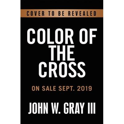 Color Of The Cross - Race, Politics, And The Business Of Salvation