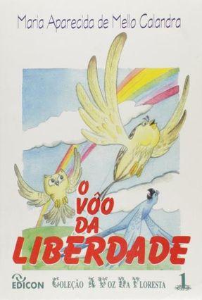 Vôo da Liberdade - Calandra,Maria Aparecida de Mello | Tagrny.org