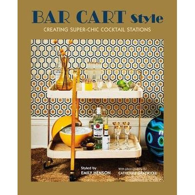 Bar Cart Style - Creating Super-Chic Cocktail Stations