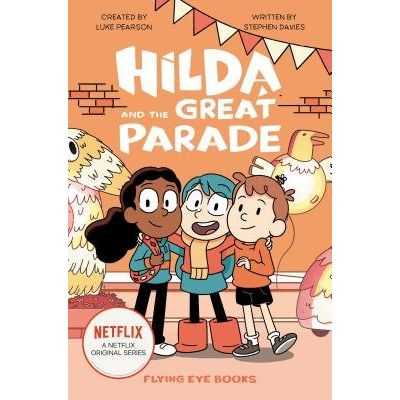 Hilda And The Great Parade - Netflix Original Series Book 2