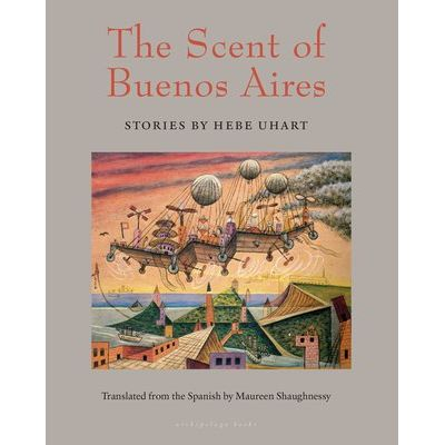 The Scent Of Buenos Aires - Stories